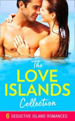 Mills & Boon: The Love Islands Collection: the perfect feel-good island romance for summer 2018 (Mills & Boon e-Book Collections), Meredith Webber, Jane Porter, Louise Fuller, Joanne Rock, Scarlet Wilson, Serena Bell