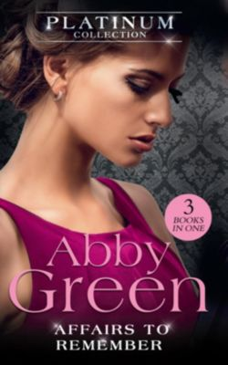 Mills & Boon: The Platinum Collection: Affairs To Remember: When Falcone's World Stops Turning / When Christakos Meets His Match / When Da Silva Breaks the Rules (Mills & Boon M&B), Abby Green