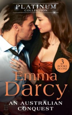 Mills & Boon: The Platinum Collection: An Australian Conquest: The Incorrigible Playboy / His Most Exquisite Conquest / His Bought Mistress (The Australians) (Mills & Boon M&B), Emma Darcy
