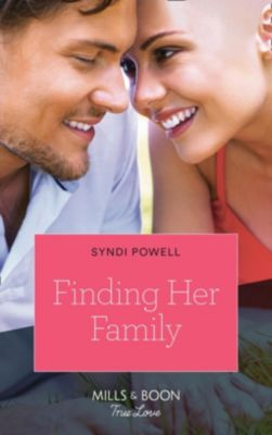 Mills & Boon True Love: Finding Her Family (Mills & Boon True Love) (Return of the Blackwell Brothers, Book 2), Syndi Powell