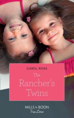 Mills & Boon True Love: The Rancher's Twins (Mills & Boon True Love) (Return of the Blackwell Brothers, Book 3), Carol Ross