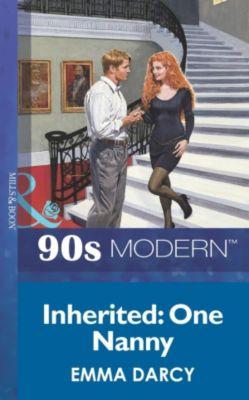 Mills & Boon Vintage 90s Modern: Inherited: One Nanny (Mills & Boon Vintage 90s Modern), Emma Darcy