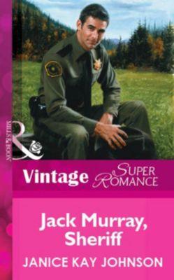 Mills & Boon Vintage Superromance: Jack Murray, Sheriff (Mills & Boon Vintage Superromance), Janice Kay Johnson