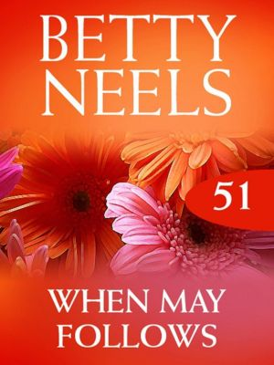 Mills & Boon: When May Follows (Mills & Boon M&B) (Betty Neels Collection, Book 51), Betty Neels