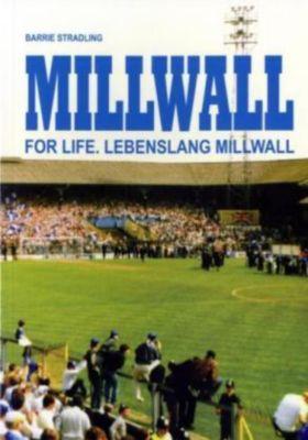 Millwall for Life. Lebenslang Millwall, Barrie Stradling