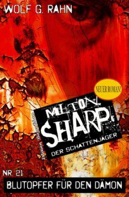 Milton Sharp #21: Blutopfer für den Dämon, Wolf G. Rahn