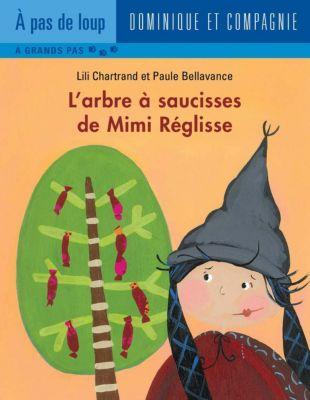 Mimi Réglisse: L'arbre à saucisses de Mimi Réglisse, Lili Chartrand