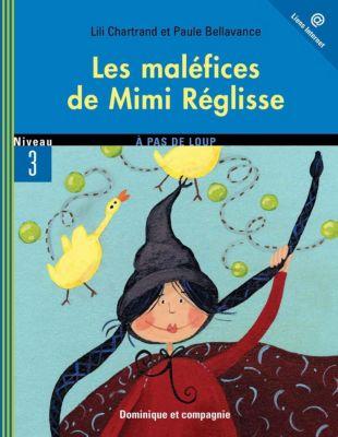 Mimi Réglisse: Les maléfices de Mimi Réglisse, Lili Chartrand
