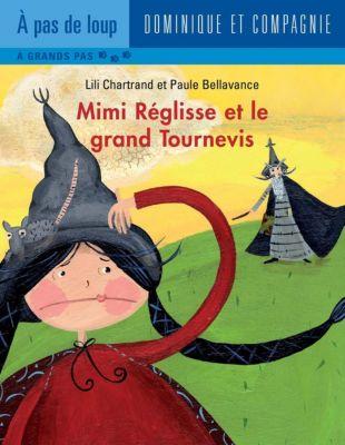 Mimi Réglisse: Mimi Réglisse et le grand Tournevis, Lili Chartrand