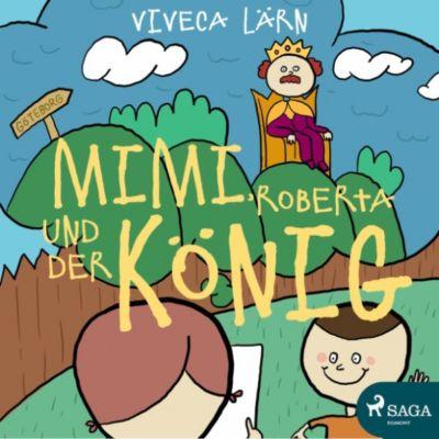 Mimi, Roberta und der König (Ungekürzt), Viveca Lärn