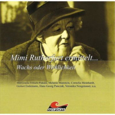 Mimi Rutherfurt, Mimi Rutherfurt ermittelt...: Mimi Rutherfurt, Mimi Rutherfurt ermittelt..., Folge 6: Wachs oder Wirklichkeit, Gabriele Brinkmann