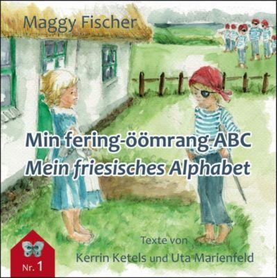 Min fering-öömrang ABC / Mein friesisches Alphabet, Kerrin Ketels, Uta Marienfeld