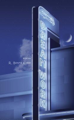 Mind Harvest Press: Dream Work, R. Bentz Kirby