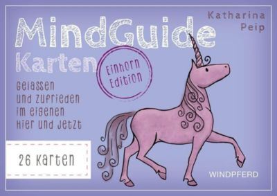 MindGuide Karten - Einhorn Edition, Katharina Peip