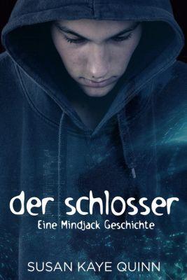 Mindjack in German: Der Schlosser (Eine Mindjack Geschichte), Susan Kaye Quinn