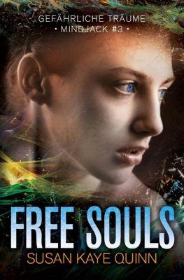 Mindjack in German: Free Souls - Gefährliche Träume (Mindjack #3), Susan Kaye Quinn