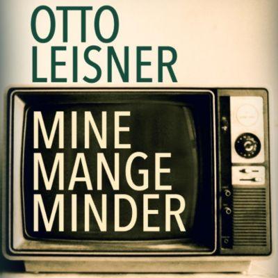 Mine mange minder (uforkortet), Otto Leisner