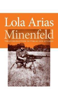 Minenfeld - Lola Arias  