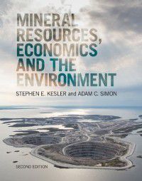 Mineral Resources, Economics and the Environment, Adam C. Simon, Stephen E. Kesler