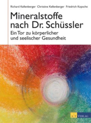Mineralstoffe nach Dr. Schüssler, Richard Kellenberger, Christine Kellenberger, Friedrich Kopsche