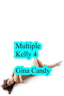 Mini Candy: Multiple Kelly 4, Gina Candy