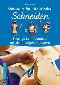 Mini-Kurs für Kita-Kinder: Schneiden - Susanne Vogt |