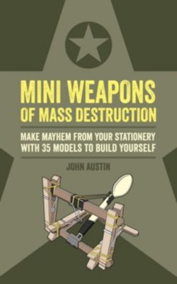 Mini Weapons of Mass Destruction: Mini Weapons of Mass Destruction, John Austin