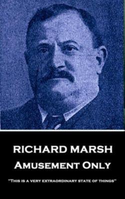 Miniature Masterpieces: Amusement Only, Richard Marsh