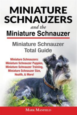 Miniature Schnauzers and The Miniature Schnauzer, Mark Manfield