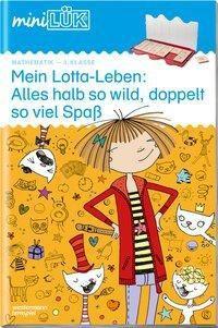 miniLÜK: Mein Lotta-Leben: Alles halb so wild, doppelt so viel Spaß