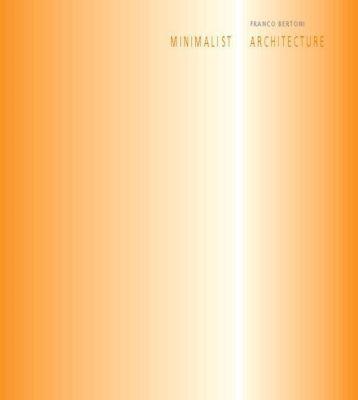 Minimalist Architecture, Franco Bertoni