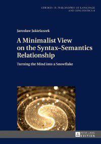 Minimalist View on the Syntax-Semantics Relationship, Jaroslaw Jakielaszek