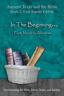 Minister2Others: In The Beginning... From Noah to Abraham - Easy Reader Edition