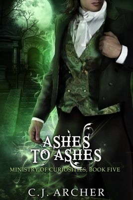 Ministry Of Curiosities: Ashes To Ashes: A Novella (Book 5 in the Ministry of Curiosities series), CJ Archer
