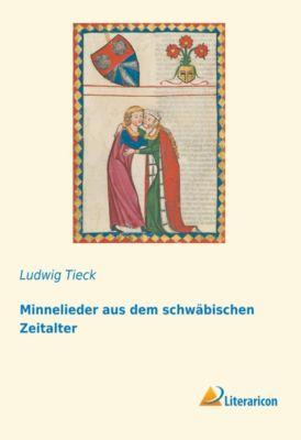 Minnelieder aus dem schw¿schen Zeitalter - Ludwig Tieck  