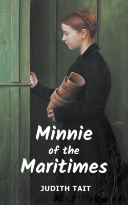 Minnie of the Maritimes, Judith Tait