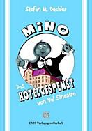 MiNO - Das Hotelgespenst von Val Sinestra, Stefan M. Bächler