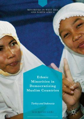 Minorities in West Asia and North Africa: Ethnic Minorities in Democratizing Muslim Countries, Maurizio Geri