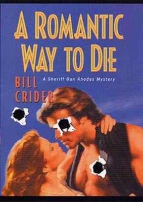 Minotaur Books: A Romantic Way to Die, Bill Crider