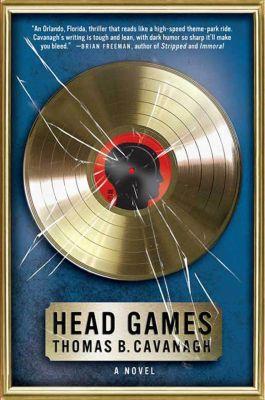 Minotaur Books: Head Games, Thomas B. Cavanagh