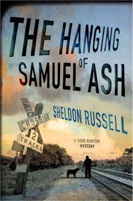 Minotaur Books: The Hanging of Samuel Ash, Sheldon Russell