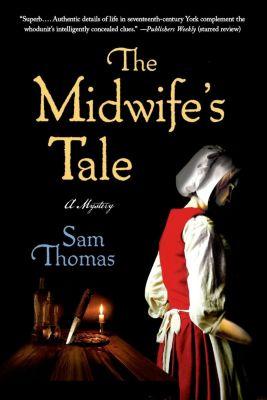 Minotaur Books: The Midwife's Tale, Sam Thomas
