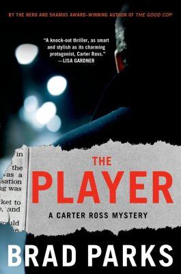 Minotaur Books: The Player, Brad Parks