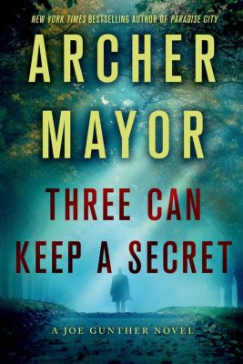 Minotaur Books: Three Can Keep a Secret, Archer Mayor