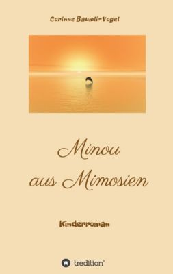 Minou aus Mimosien, Corinne Baumli-Vogel