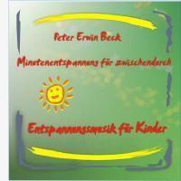 Minutenentspannung für zwischendurch, Peter Erwin Beck