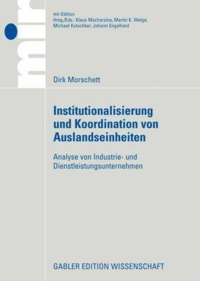 mir-Edition: Institutionalisierung und Koordination von Auslandseinheiten, Dirk Morschett