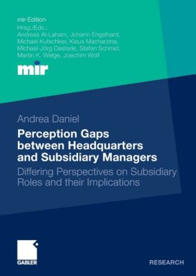 mir-Edition: Perception Gaps between Headquarters and Subsidiary Managers, Andrea Daniel