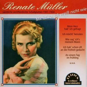 Mir Ist So,Ich Weiss Nicht Wie, Renate Müller
