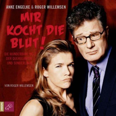Mir kocht die Blut - Die wunderbare Welt der Querulanten und Sonderlinge, Roger Willemsen